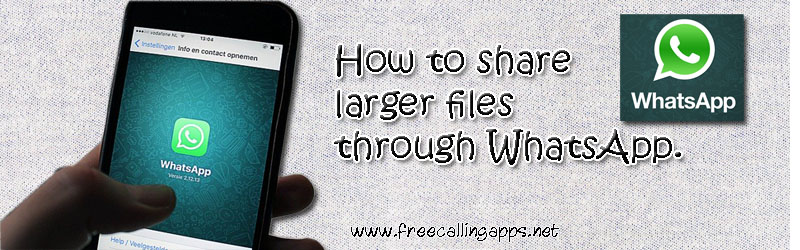 share larger files through Whatsapp