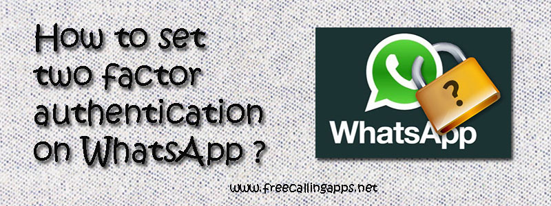 How to set Two Factor Authentication on WhatsApp